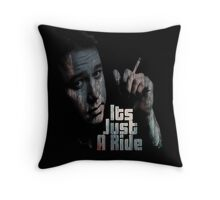 Its just a ride Throw Pillow