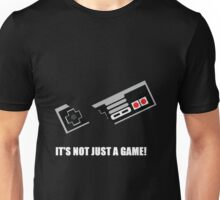 its not just a game! Unisex T-Shirt