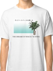 The Dreams In Which I'm Dying Classic T-Shirt