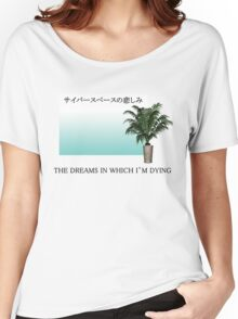 The Dreams In Which I'm Dying Women's Relaxed Fit T-Shirt
