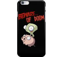 Gir Beware of DOOM iPhone Case/Skin