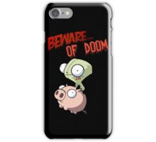 Gir Beware of DOOM iPhone Case/Skin
