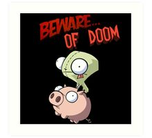 Gir Beware of DOOM Art Print