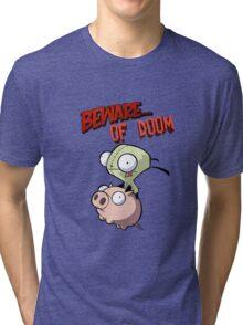 Gir Beware of DOOM Tri-blend T-Shirt