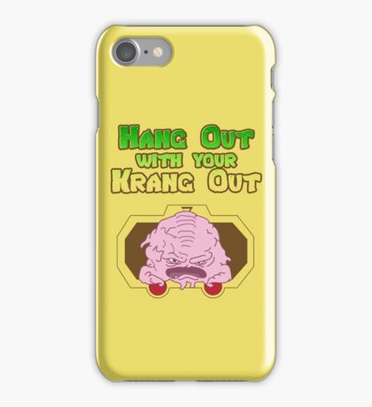 Hang out with your Krang out iPhone Case/Skin