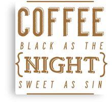 Coffee Black as the Night Canvas Print