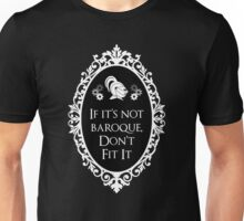 If it's not Unisex T-Shirt