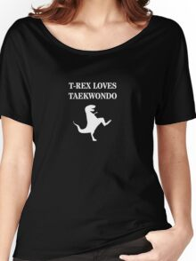 T-Rex Loves Taekwondo Women's Relaxed Fit T-Shirt