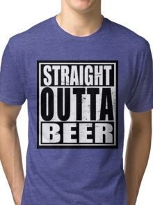 Straight Outta BEER Tri-blend T-Shirt