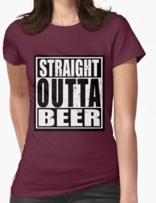 Straight Outta BEER Womens Fitted T-Shirt