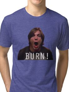 "Michael Kelso ""BURN!"" Tri-blend T-Shirt"