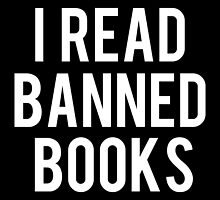 I Read Banned Books (inverted) by bboutique