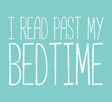 I Read Past My Bedtime by bboutique