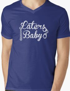 Laters, Baby. Mens V-Neck T-Shirt