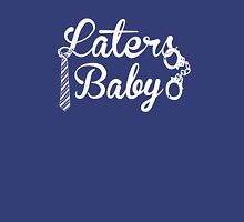 Laters, Baby. Womens Fitted T-Shirt