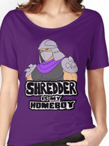 Shredder Is My Homeboy Women's Relaxed Fit T-Shirt