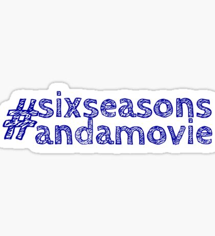 #sixseasonsandamovie Sticker