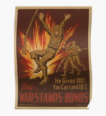 WPA United States Government Work Project Administration Poster 0862 He Gives 100 Percent You Can Lend Ten Percent Buy War Stamps and Bonds Poster