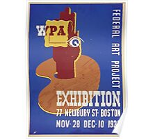 WPA United States Government Work Project Administration Poster 0102 Federal Art Project Exhibition Newbury Street Boston Poster