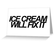 Ice Cream Will Fix It- Black Greeting Card
