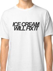 Ice Cream Will Fix It- Black Classic T-Shirt