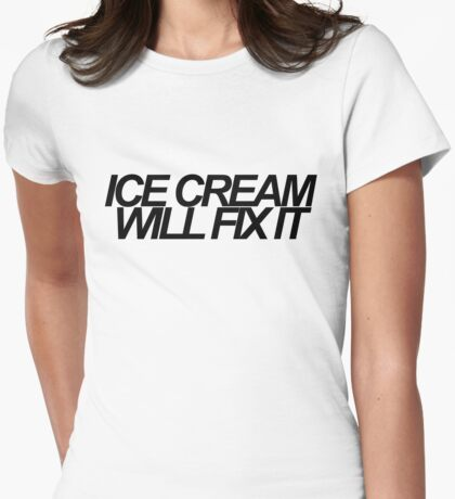 Ice Cream Will Fix It- Black Womens Fitted T-Shirt