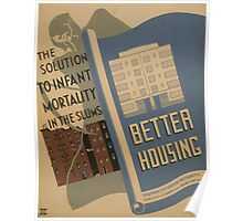 WPA United States Government Work Project Administration Poster 0949 The Solution to Infant Mortality in the Slums Better Housing Poster