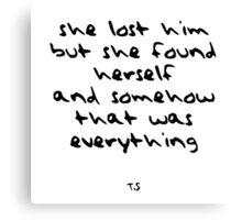 She Lost Him But She Found Herself And Somehow That Was Everything - White Canvas Print