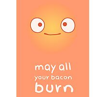 May All Your Bacon Burn Photographic Print