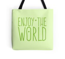 ENJOY THE WORLD Tote Bag