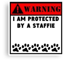 Protected By A Staffie Canvas Print