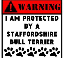 Protected By A Staffordshire Bull Terrier by GiftIdea