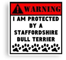 Protected By A Staffordshire Bull Terrier Canvas Print