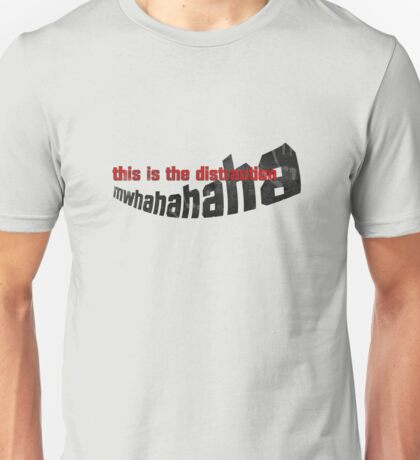 This is the distraction T-Shirt