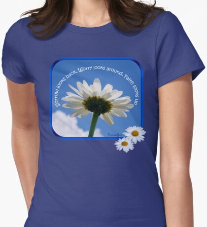 Faith Looks Up ~ Daisies! Womens Fitted T-Shirt