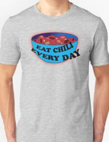Absurdity-EAT CHILI EVERY DAY T-Shirt