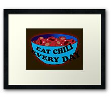 Absurdity-EAT CHILI EVERY DAY Framed Print