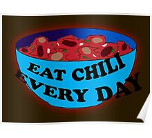 Absurdity-EAT CHILI EVERY DAY Poster
