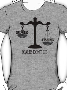 Scales Don't Lie... T-Shirt