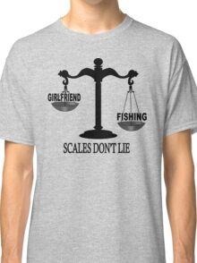 Scales Don't Lie... Classic T-Shirt