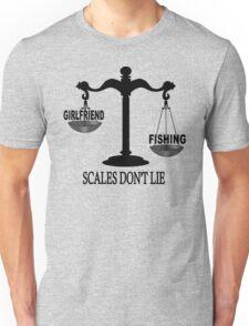 Scales Don't Lie... Unisex T-Shirt