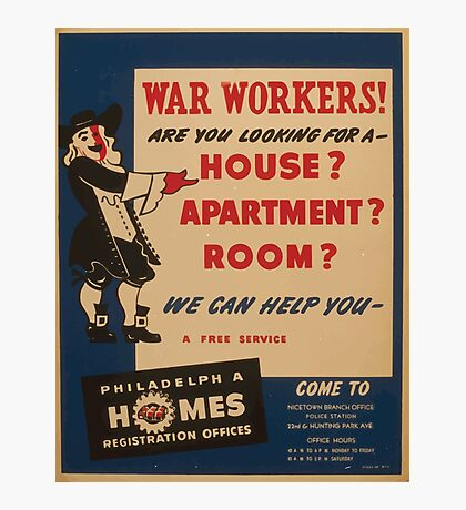 WPA United States Government Work Project Administration Poster 0980 War Workers Are You Looking for a House Philadelphia Homes Photographic Print