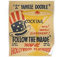 WPA United States Government Work Project Administration Poster 0452 Try a Yankee Doodle Cocktail Follow the Prarde Hollywood Playhouse Poster