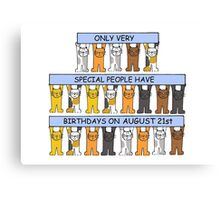 Cats celebrating a birthday on August 21st. Canvas Print
