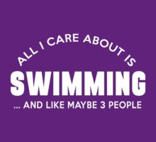 ALL I CARE ABOUT IS SWIMMING AND LIKE MAYBE 3 PEOPLE by imprasunna