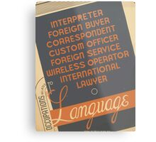 WPA United States Government Work Project Administration Poster 0961 Occupations Related to Languages Metal Print