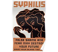 WPA United States Government Work Project Administration Poster 0221 Syphilis False Shame and Fear May Destroy Your Future Poster