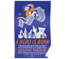 WPA United States Government Work Project Administration Poster 0330 A Hero is Born Adelphi Theatre Poster