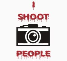 I Shoot People by lightsmith