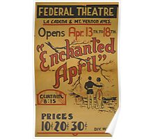 WPA United States Government Work Project Administration Poster 0818 Federal Theatre Enchanted April Poster